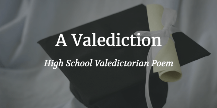 My High School Graduation Valedictorian Speech was a Poem