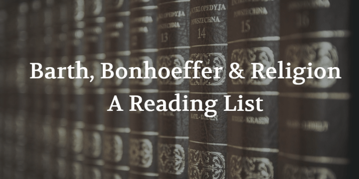 30 Works on Karl Barth & Dietrich Bonhoeffer. Are There Others?