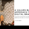 Values Based Digital Brand