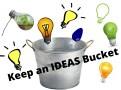 Keep an Ideas Bucket
