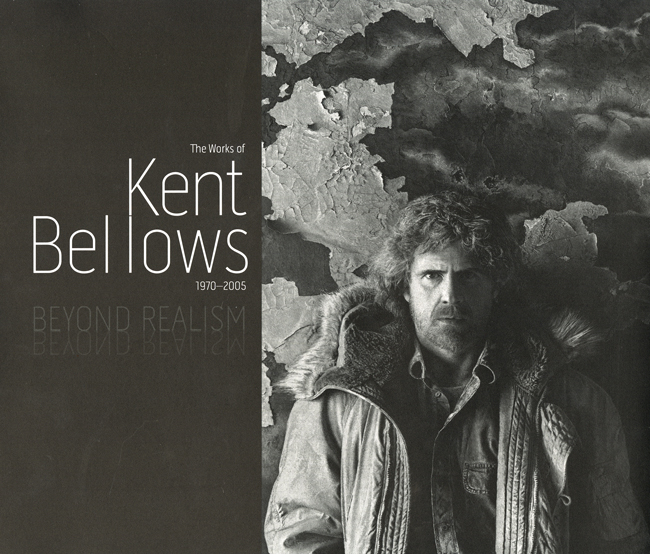 Beyond Realism The Works of Kent Bellows 19702005
