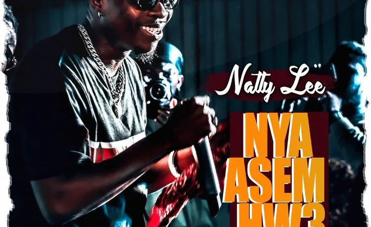 Natty Lee – Nya Asem Hw3, JotNaija