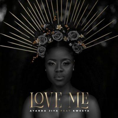 Ayanda Jiya ft Kwesta – Love Me, JotNaija