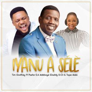 Tim Godfrey – Iyanu A Sele ft. Pastor E.A Adeboye, JotNaija