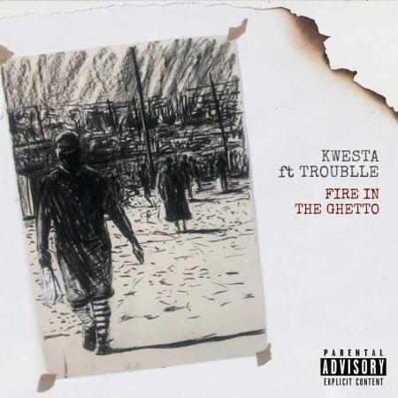 Kwesta – Fire In The Ghetto ft. Troublle, JotNaija
