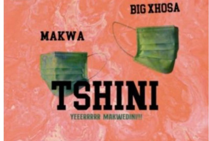 Makwa & Big Xhosa – Tshini, JotNaija