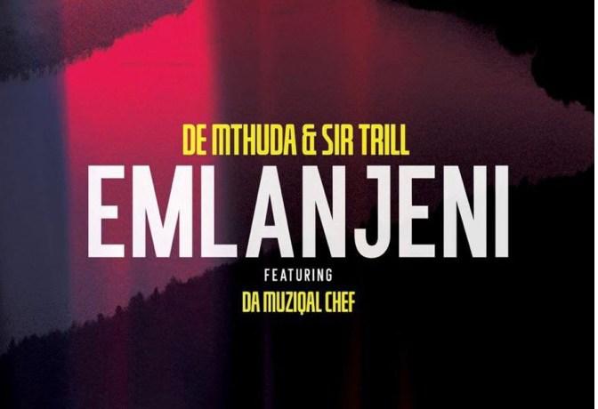 De Mthuda & Sir Trill ft Da Muziqal Chef – Emlanjeni, JotNaija