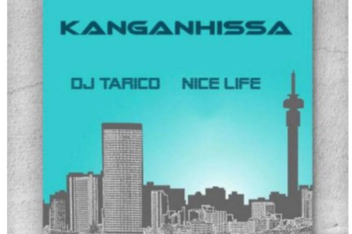 Nice Life & DJ Tarico – Kanganhissa, JotNaija