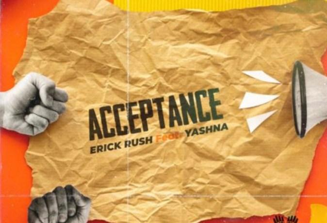 Erick Kush – Acceptance ft. Yashna, JotNaija