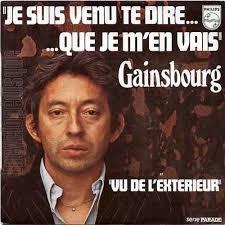 Je suis venu te dire que je m'en vais - Serge Gainsbourg