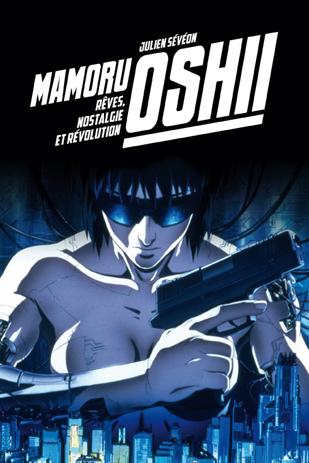 Mamoru-Oshii-reves-nostalgie-et