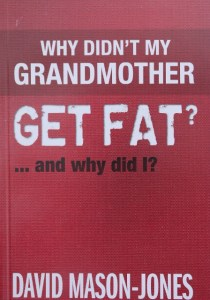 Why Didn't my Grandmother get Fat?