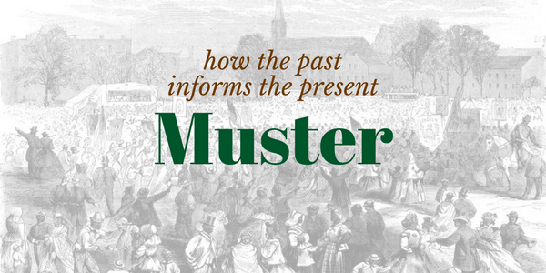muster the blog of the journal of the civil war era - Muster