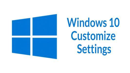 Windows 10 Customize Settings You Should Change Now
