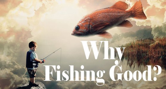 Why-Fishing-Is-Good-For-You-2