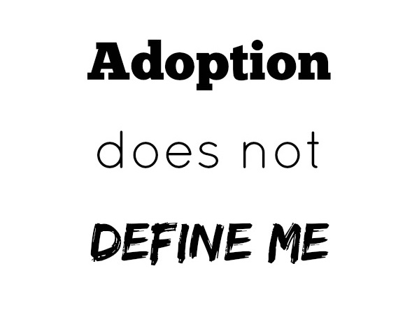 Adoption Does Not Define Me Adoption Awareness Month
