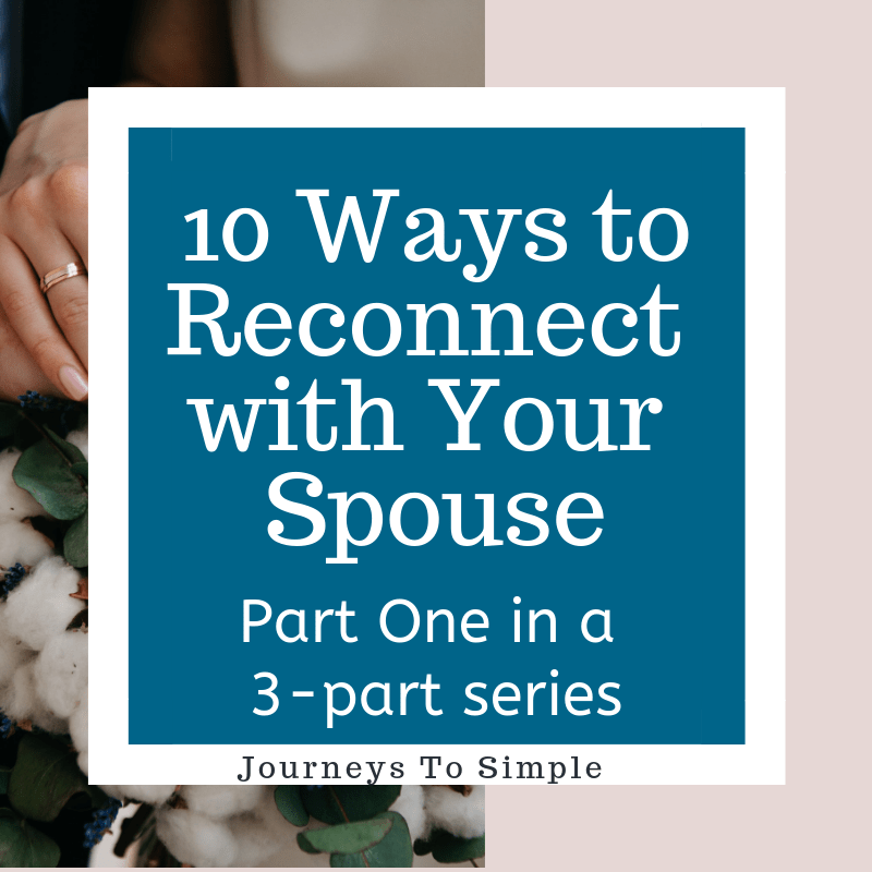 "10 Unique Ways to Reconnect with Your Spouse ""Part 1"""