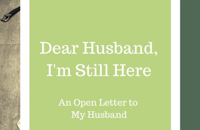 Dear Husband I'm Still Here