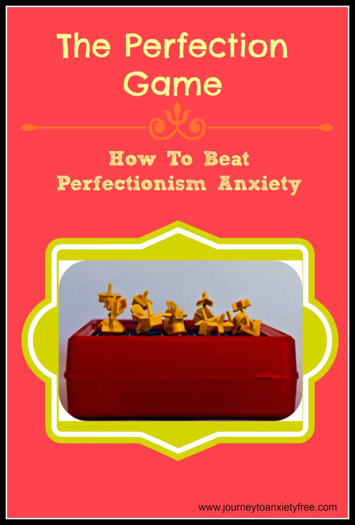 the perfection game how to beat perfectionism anxiety