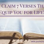 How to Claim 7 Verses That Will Equip You for Life!