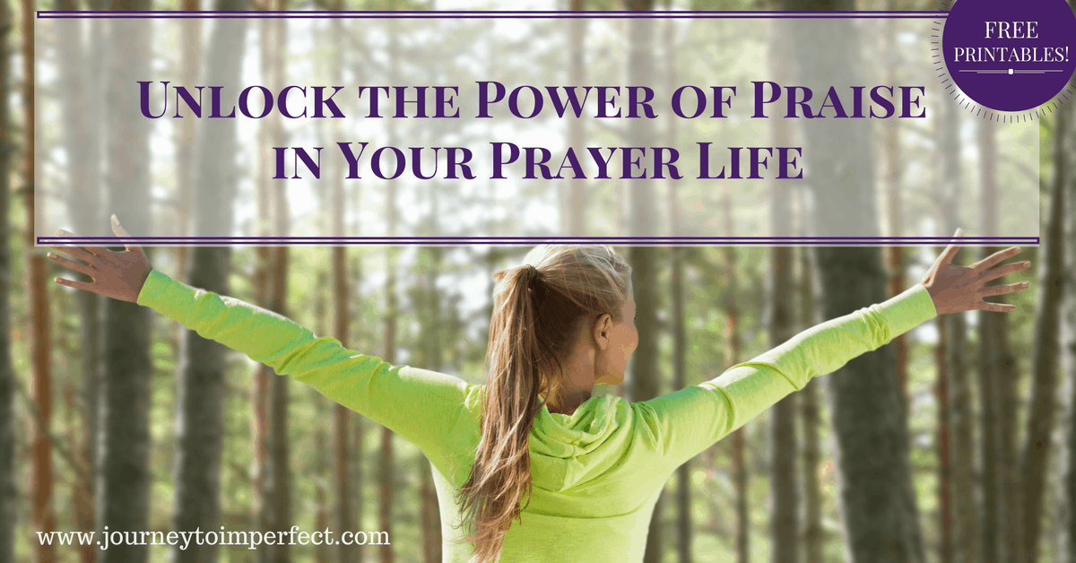 Unlock the Power of Praise in Your Prayer Life!   Journey to