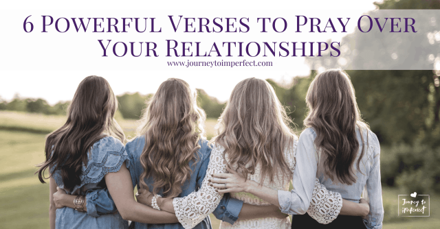Prayer changes things, especially when it comes to relationships! Pray these powerful verses over your relationships for lasting impact from a God who cares!