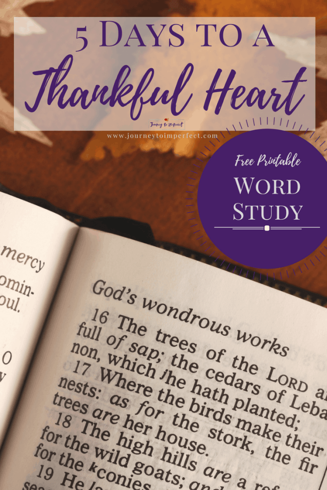 Spend 5 days in this easy study of Bible verses about thanksgiving. Come away with deep insights and a thankful heart! #wordstudy #Biblestudy #thanksgiving #thankfulheart