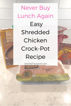 Never Buy Lunch Again- Easy Shredded Chicken Crock-Pot Recipe