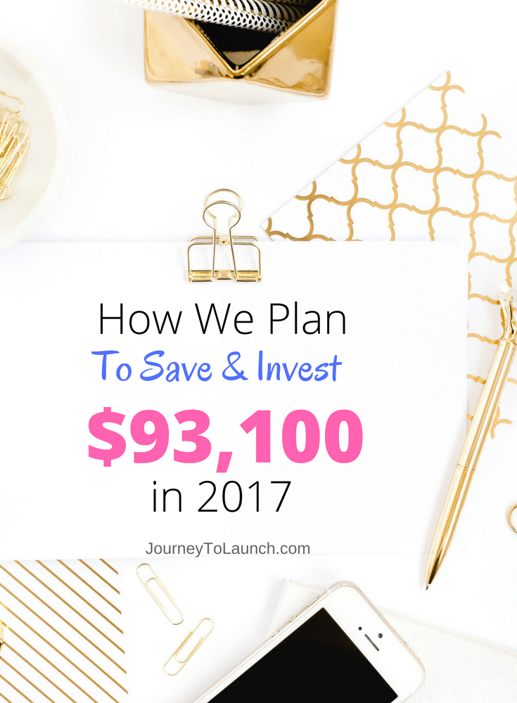 How We Plan To Save & Invest $93,100 in 2017