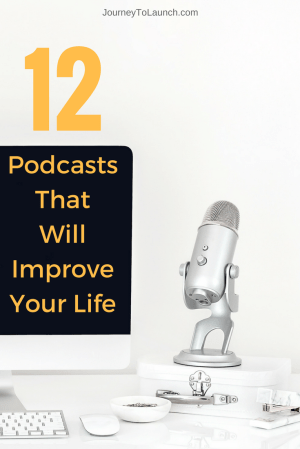 12 podcast that will improve your life.