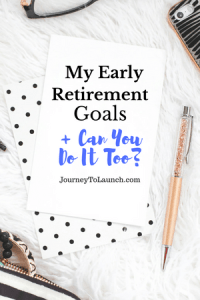 My Early Retirement Goals + Can You Do It Too?
