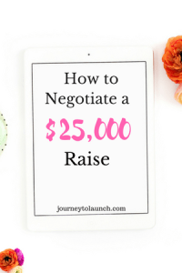 How to negotiate a $25,000 raise