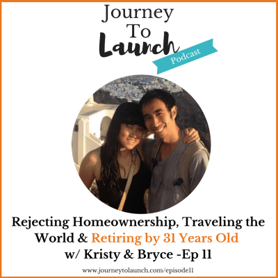 Rejecting Homeownership, Traveling the World & Retiring by 31 Years Old