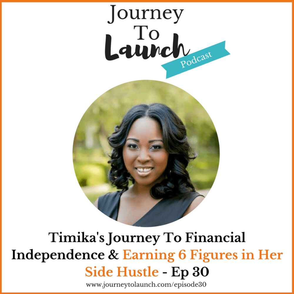 Episode 30- Timika's Journey To Financial Independence & Earning 6 Figures in Her Side Hustle
