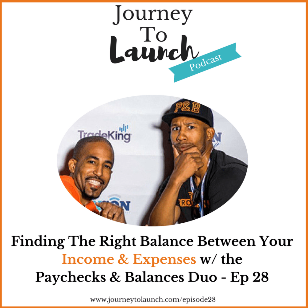 Episode 28- Finding The Right Balance Between Your Income & Expenses w/ the Paychecks & Balances Duo