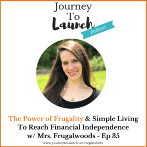 Episode 35 -The Power of Frugality & Simple Living  To Reach Financial Independence  w/ Mrs. Frugalwoods