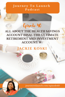 ALL ABOUT THE HEALTH SAVINGS ACCOUNT (HSA) -THE ULTIMATE RETIREMENT AND INVESTMENT ACCOUNT W/ JACKIE KOSKI