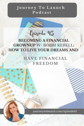 Becoming a Financial Grownup w/ Bobbi Rebell: How To Live Your Dreams and Have Financial Freedom