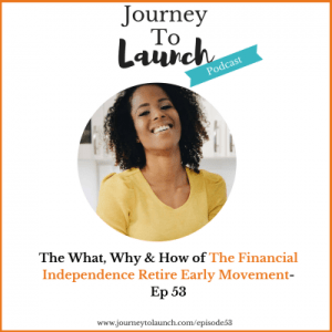 Episode 53- The What, Why & How of The Financial Independence Retire Early (FIRE) Movement