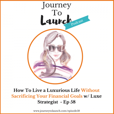 How To Live a Luxurious Life Without Sacrificing Your Financial Goals w/ Luxe Strategist