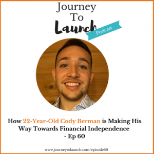 Episode 60- How 22 Year Old Cody Berman is Making His Way Towards Financial Independence