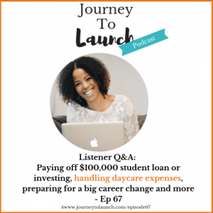 Episode 67- Listener Q&A: Paying off $100,000 student loan or investing, handling daycare expenses, preparing for a big career change and more