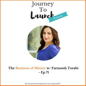 Episode 71- The Business of Money w/ Farnoosh Torabi