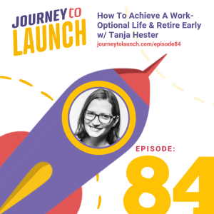 Episode 84 – How To Achieve A Work-Optional Life & Retire Early w/ Tanja Hester