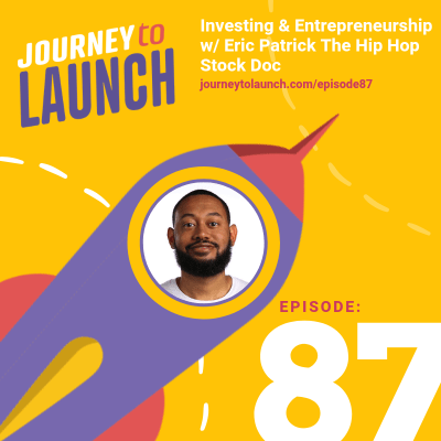 Investing & Entrepreneurship w/ Eric Patrick The Hip Hop Stock Doc