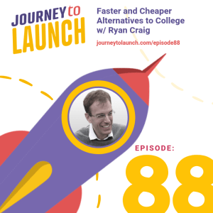 Episode 88 – Faster and Cheaper Alternatives to College w/ Ryan Craig