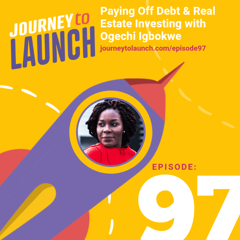 Episode 97-Paying Off Debt & Real Estate Investing with Ogechi Igbokwe