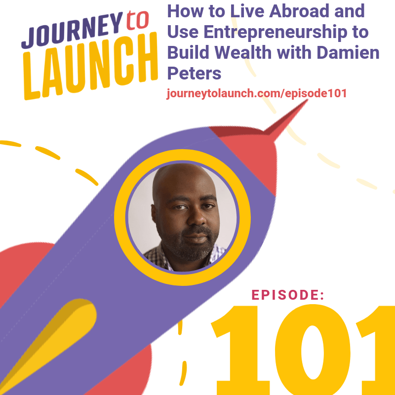 Episode 101- How to Live Abroad and Use Entrepreneurship to Build Wealth with Damien Peters