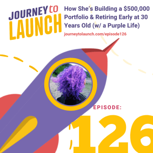 Episode 126- How She's Building a $500,000 Portfolio & Retiring Early at 30 Years Old (w/ a Purple Life)