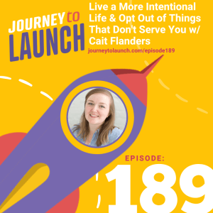 Live a More Intentional Life & Opt Out of Things That Don't Serve You w/ Cait Flanders